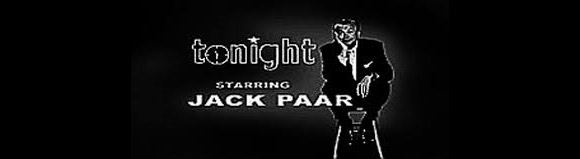"""The Tonight Show"" with Jack Paar was a popular TV show of the 60's that included guests from the entertainment world"